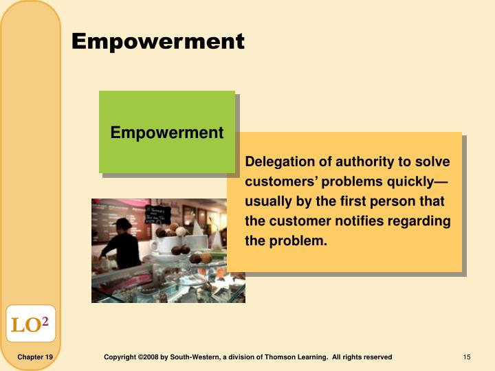 Delegation of authority to solve customers' problems quickly—usually by the first person that the customer notifies regarding the problem.