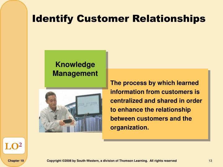 The process by which learned information from customers is centralized and shared in order to enhance the relationship between customers and the organization.
