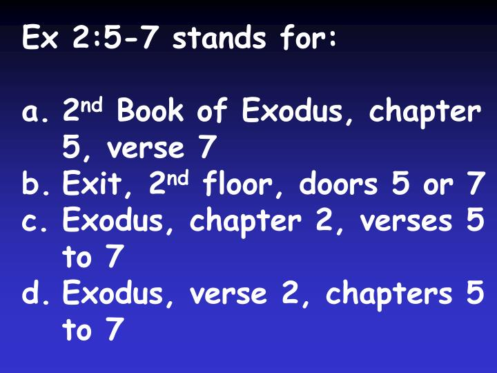 Ex 2:5-7 stands for: