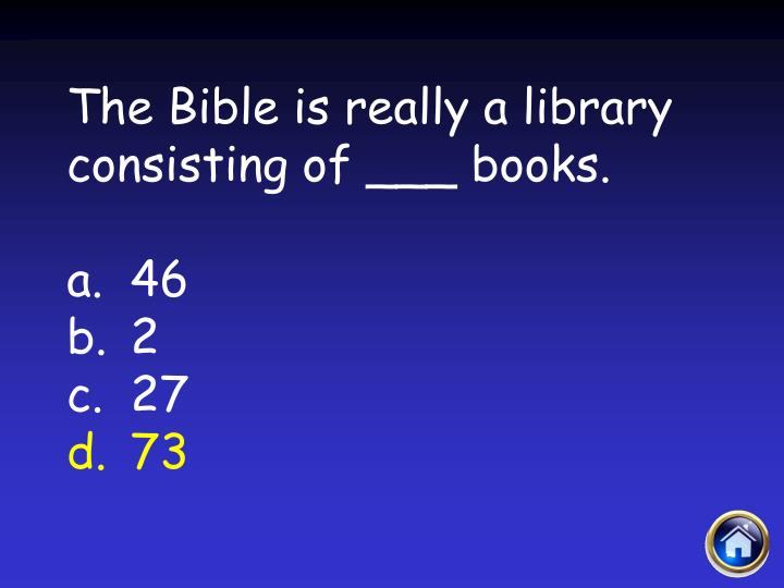 The Bible is really a library consisting of ___ books.