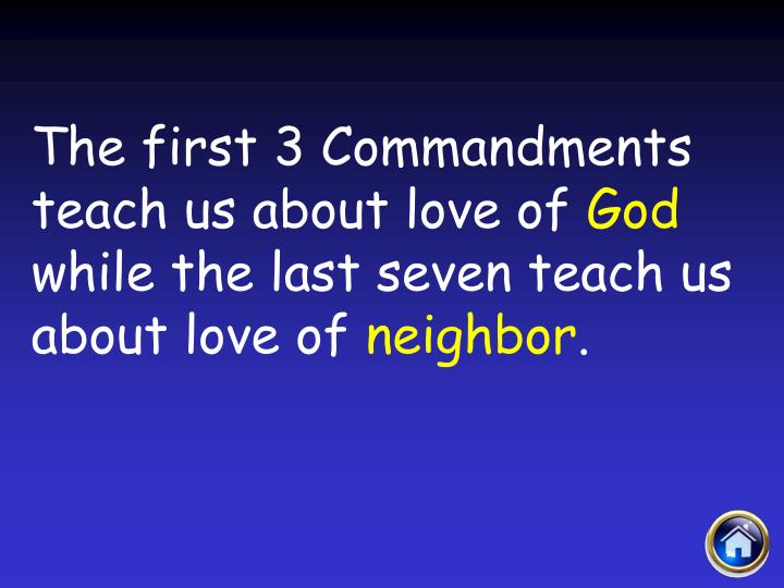 The first 3 Commandments teach us about love of