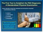 the first tool to establish the pad diagnosis a standardized physical examination