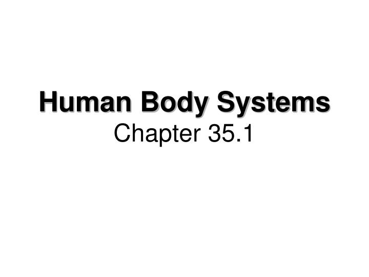 Human body systems chapter 35 1