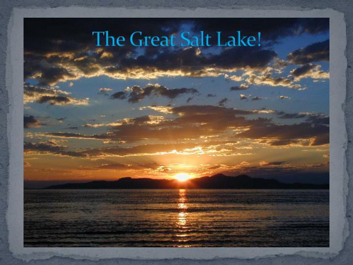 The Great Salt Lake!