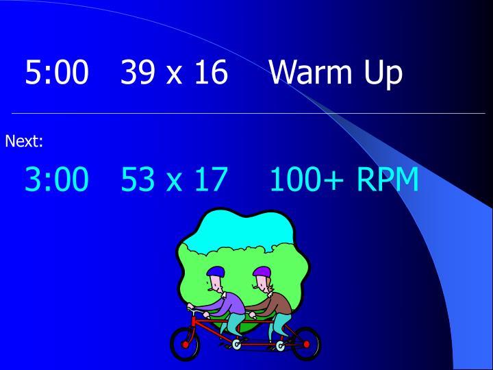 5:0039 x 16Warm Up