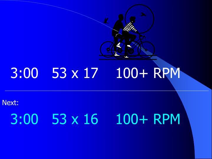 3:0053 x 17100+ RPM