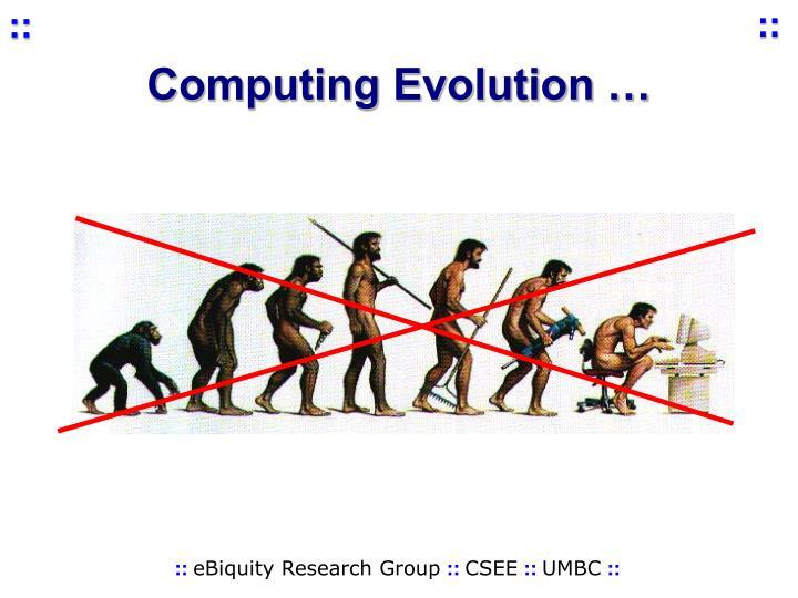 Computing Evolution …