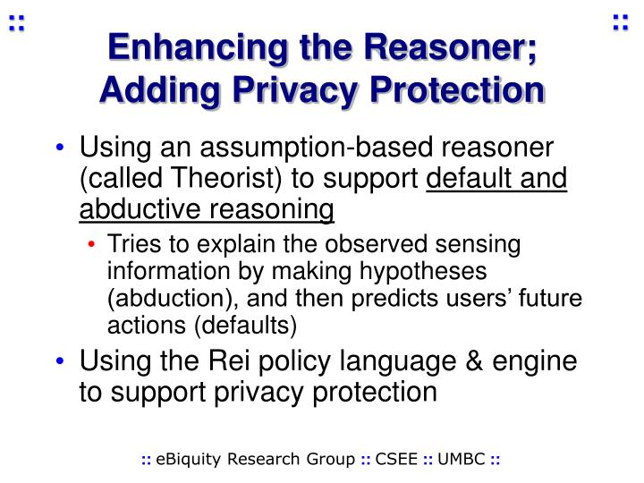Enhancing the Reasoner; Adding Privacy Protection