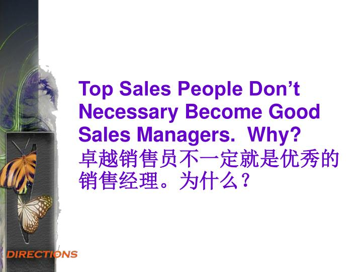 Top Sales People Don't Necessary Become Good Sales Managers.  Why?