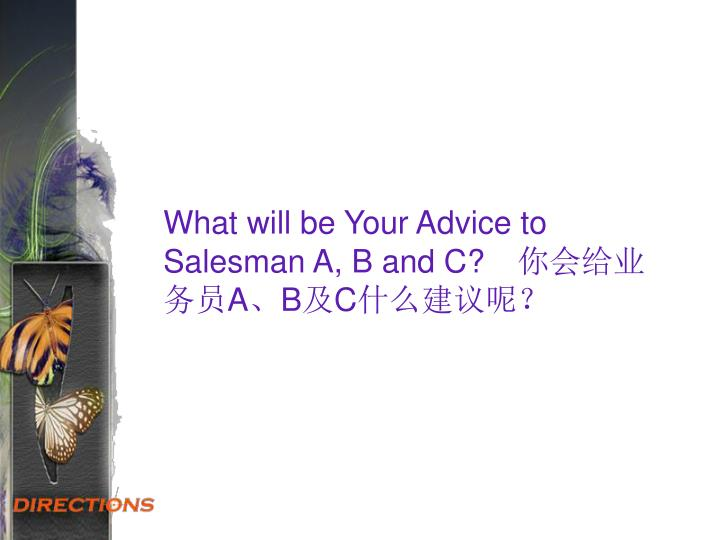 What will be Your Advice to Salesman A, B and C?