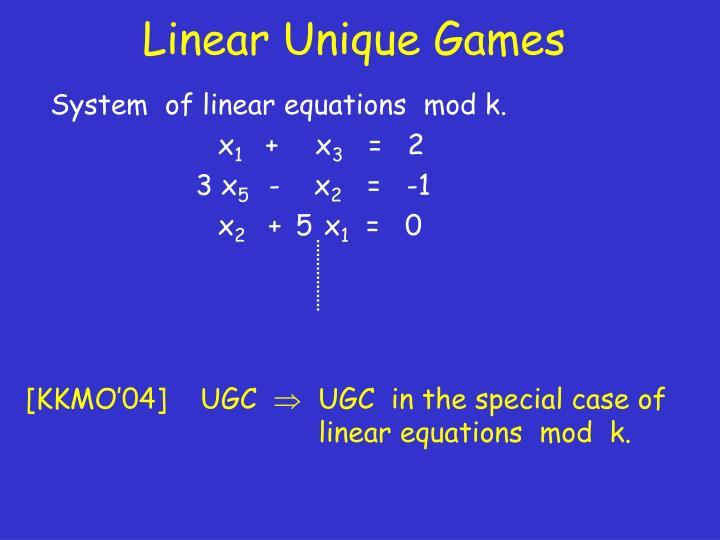 Linear Unique Games