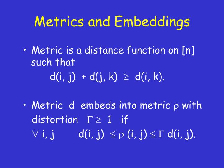 Metrics and Embeddings