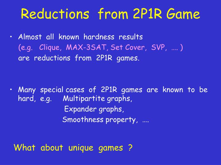 Reductions  from 2P1R Game