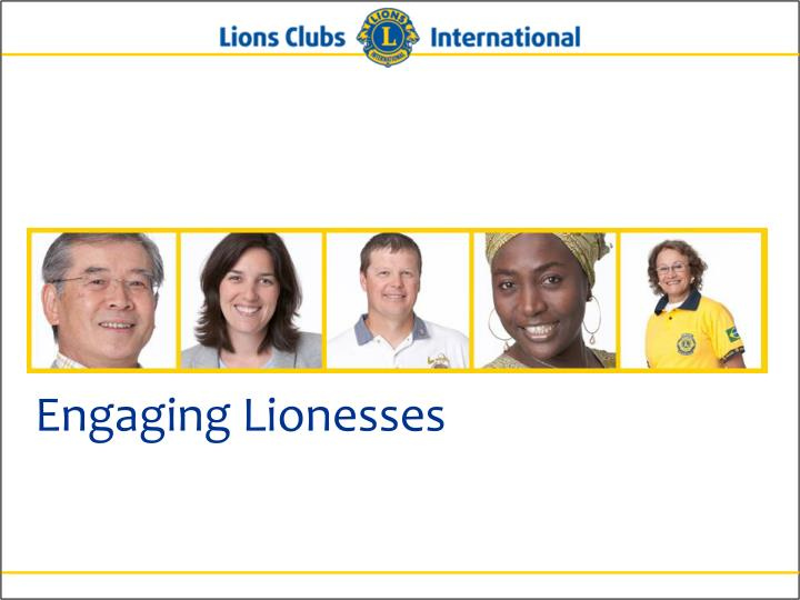 Engaging Lionesses