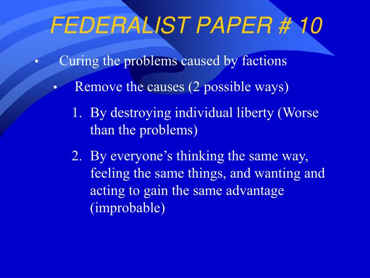 james madison federalist 10 essay We have james madison, and specifically his federalist paper no 10, to thank  for the popularity of this rather dubious theory in the essay.