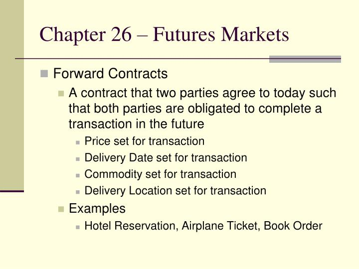 Chapter 26 futures markets