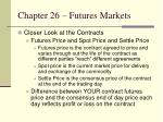 chapter 26 futures markets5