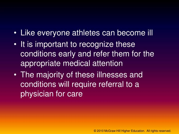 Like everyone athletes can become ill