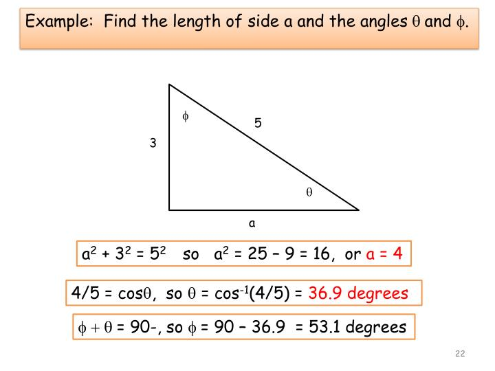 Example:  Find the length of side a and the angles