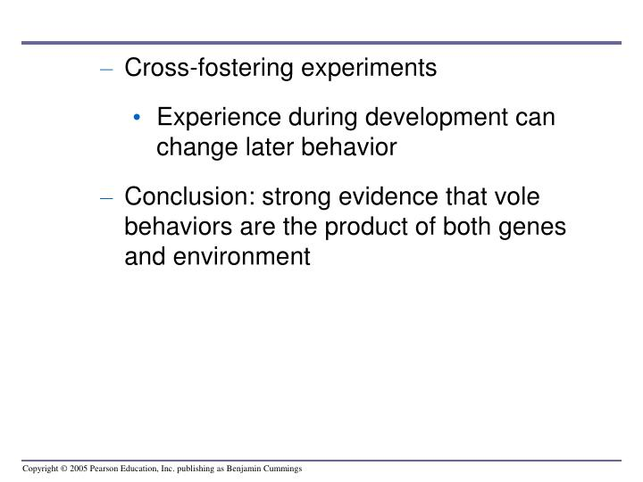 Cross-fostering experiments