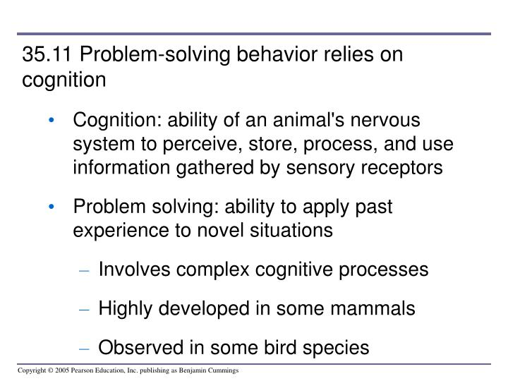 35.11 Problem-solving behavior relies on cognition