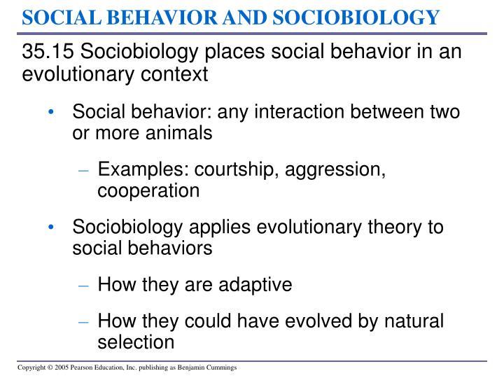 SOCIAL BEHAVIOR AND SOCIOBIOLOGY