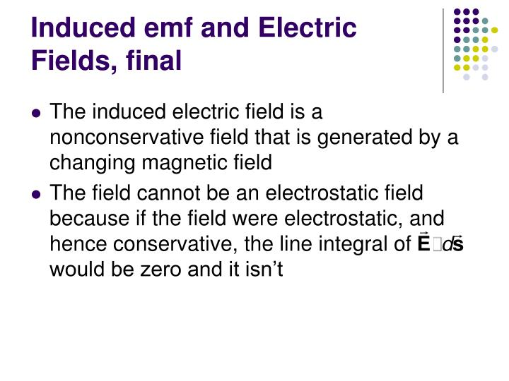 Induced emf and Electric Fields, final
