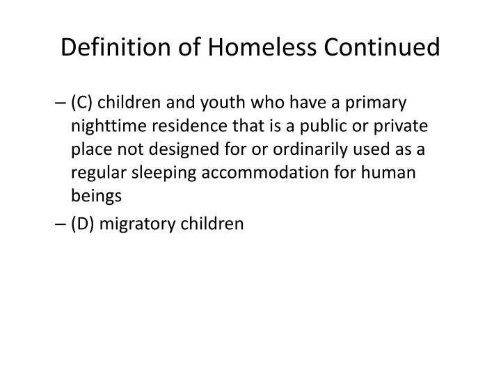 Definition of Homeless Continued