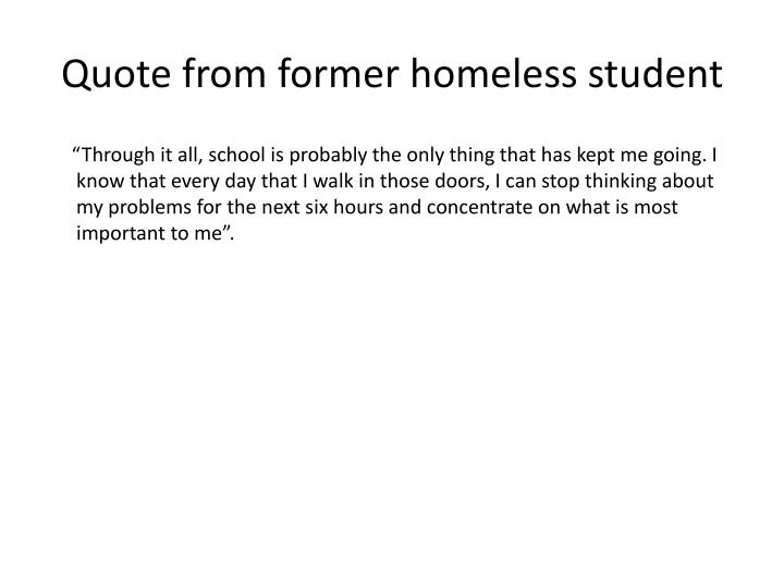 Quote from former homeless student