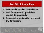 two week game plan
