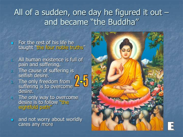 "All of a sudden, one day he figured it out – and became ""the Buddha"""