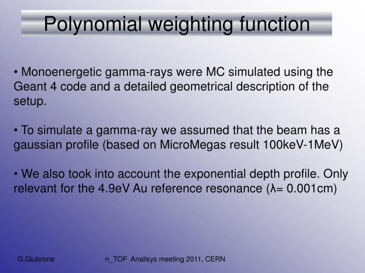Polynomial weighting function