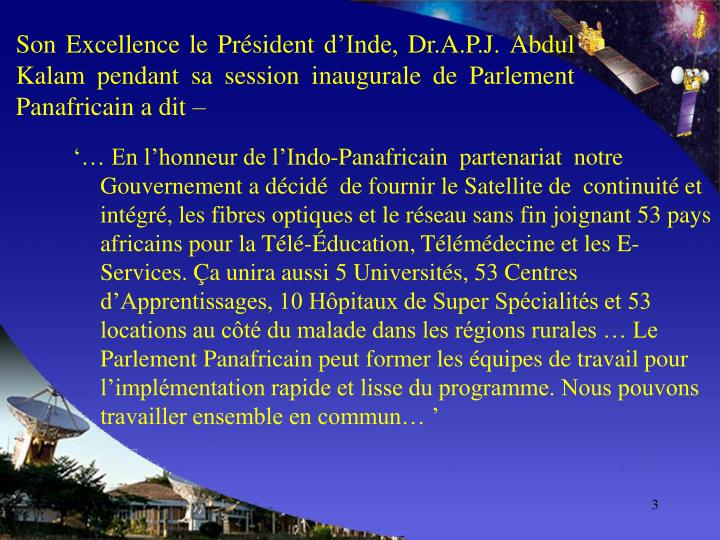 Son Excellence le Président d'Inde, Dr.A.P.J. Abdul Kalam pendant sa session inaugurale de Parlement Panafricain a dit –