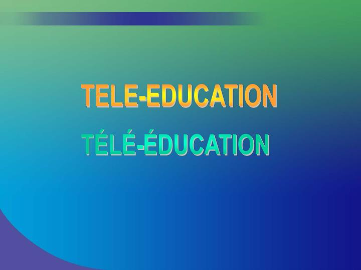 TELE-EDUCATION