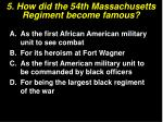 5 how did the 54th massachusetts regiment become famous1
