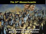 the 54 th massachusetts3