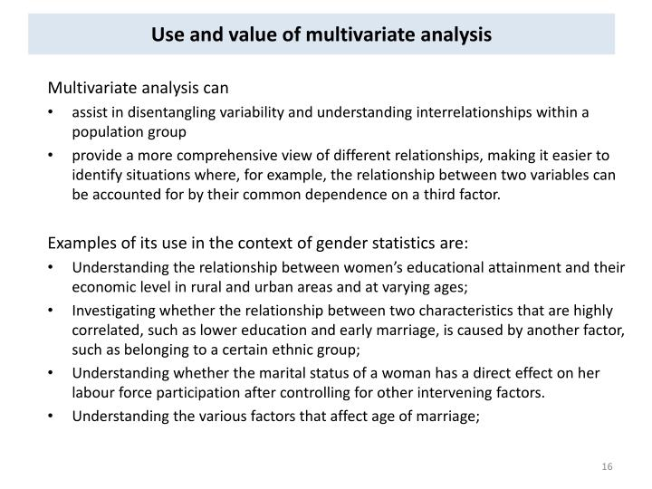 Use and value of multivariate analysis