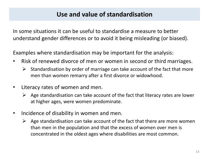 Use and value of standardisation