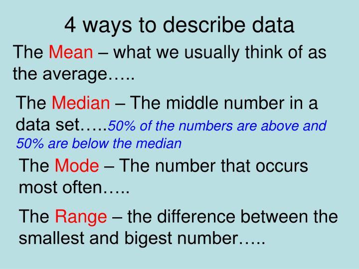 4 ways to describe data