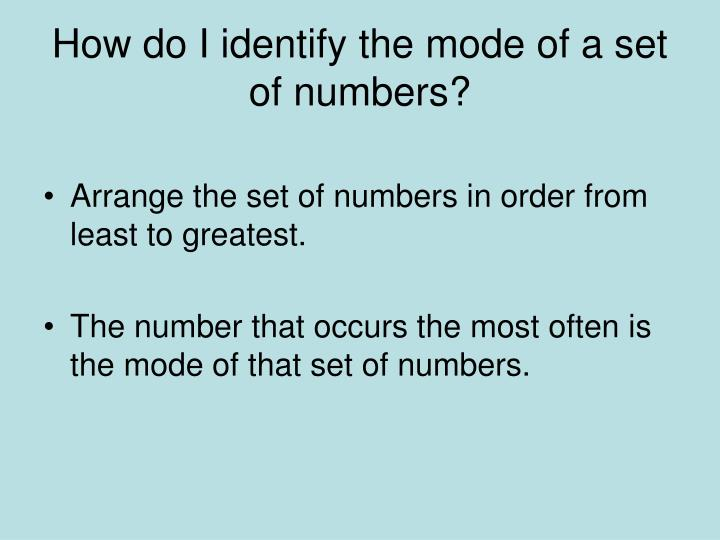 How do I identify the mode of a set of numbers?