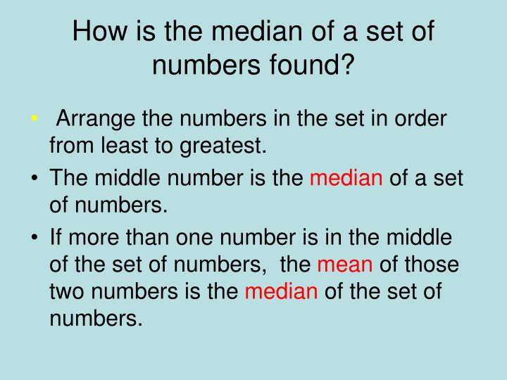 How is the median of a set of numbers found?