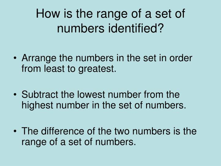 How is the range of a set of numbers identified?