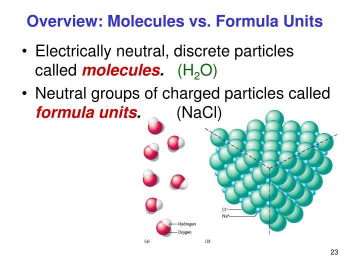 Overview: Molecules vs. Formula Units
