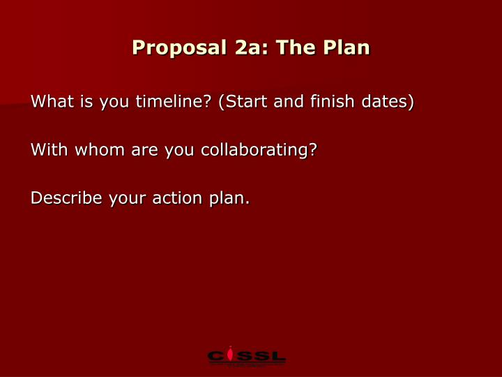 Proposal 2a: The Plan
