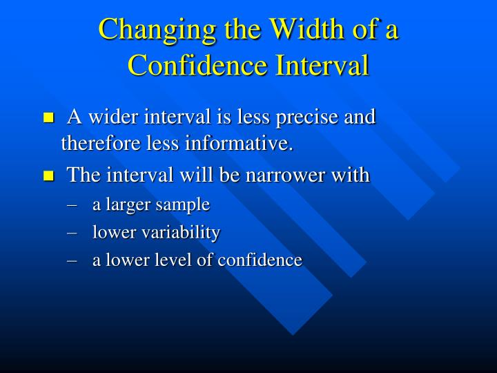 Changing the Width of a Confidence Interval