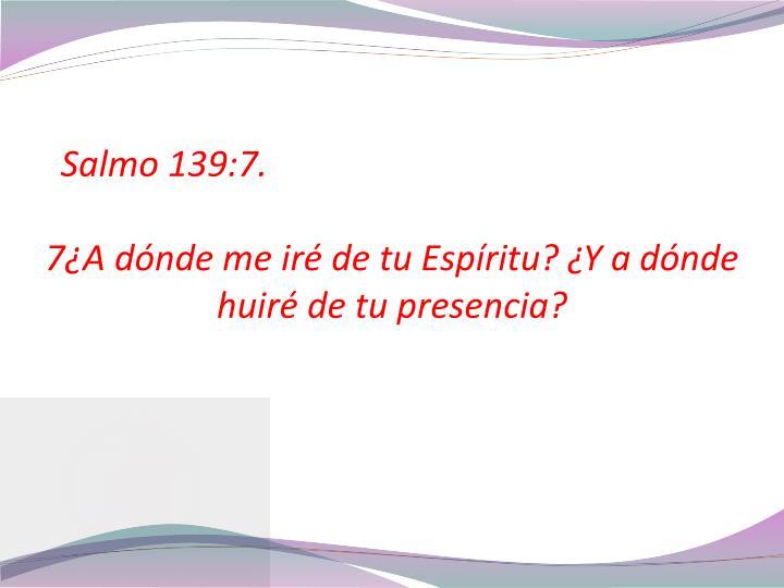 Salmo 139:7.