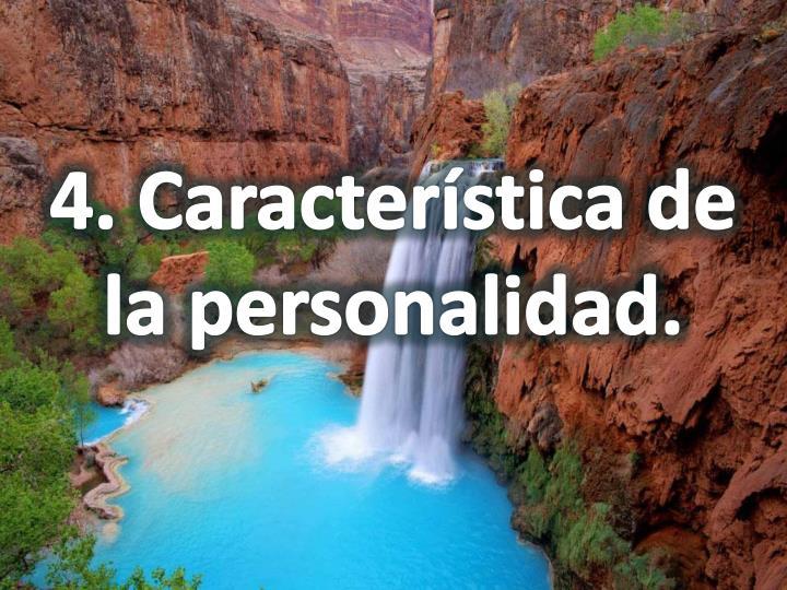 4. Característica de la personalidad.