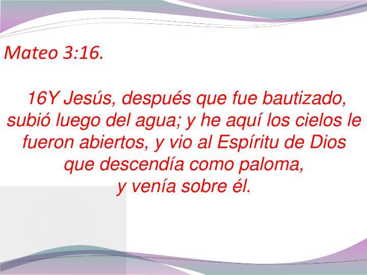 Mateo 3:16.