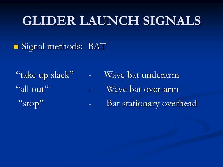 GLIDER LAUNCH SIGNALS