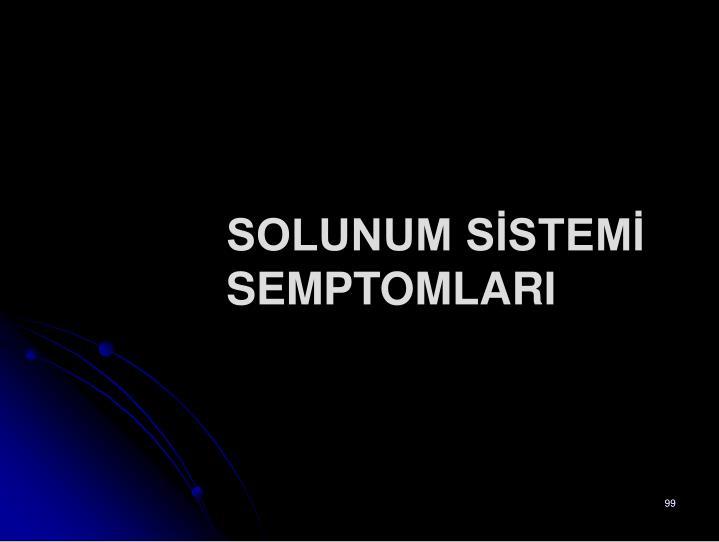 SOLUNUM SİSTEMİ SEMPTOMLARI